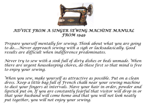 Advice from a Singer Sewing Machine Manual Circ 1949